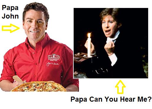 Papa Johns, Can You Hear Me?